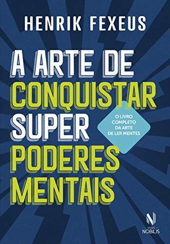 A arte de conquistar superpoderes mentais