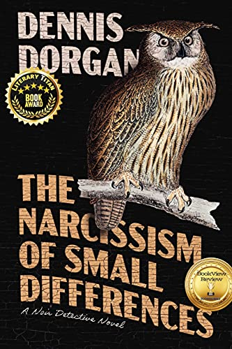The Narcissism of Small Differences: A Noir Detective Novel by [Dennis Dorgan]