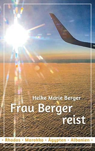 Frau Berger reist: Mit Freu(n)den unterwegs (German Edition)