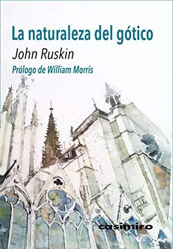 La naturaleza del gótico: Prólogo de William Morris (ARTE)
