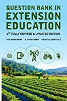 Question Bank In Extension Education: 2nd Fully Revised & Updated Edition