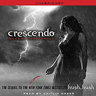 Crescendo     Hush, Hush Trilogy, Book 2              Written by:                                                                                                                                 Becca Fitzpatrick                               Narrated by:                                                                                                                                 Caitlin Greer                      Length: 9 hrs and 31 mins     5 ratings     Overall 5.0