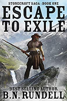 Escape to Exile: A Historical Western Novel (Stonecroft Saga Book 1) by [B.N. Rundell]