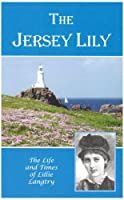 The Jersey Lily: Life and Times of Lillie Langtry (Seaflower Books)