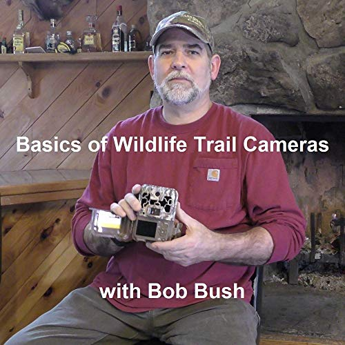 Basics of Wildlife Trail Cameras with Bob Bush