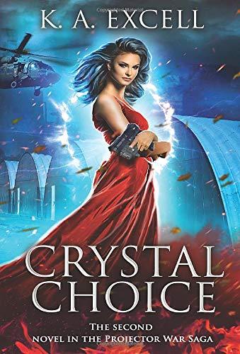 Crystal Choice: The Second Novel in the Projector War Saga (2)