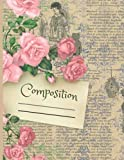 Composition Notebook, Shabby Chic Pink Roses Notebook for Students, Vintage Design, College Rule Lined Notebook: Flower Lover Journal, Lined Bood for Rose Lovers