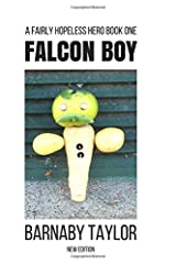 Falcon Boy and Bewilder Bird versus Dr Don't Know in a Battle for all the Life of all the Planets (Falcon Boy: A Fairly Hopeless Hero) Paperback