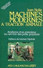 Machines modernes à traction animale. Itinéraire d'un inventeur au service des petits paysans