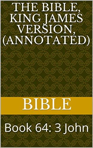 The Bible, King James version,(Annotated): Book 64: 3 John