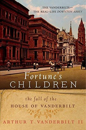[Fortune's Children: The Fall of the House of Vanderbilt] [Vanderbilt, Arthur T] [December, 2012]