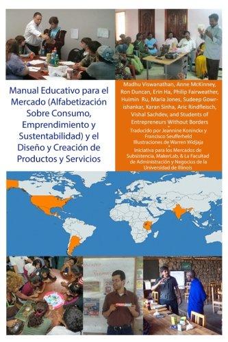 Manual Educativo para el Mercado (Alfabetizacion Sobre Consumo, Emprendimiento y Sustentabilidad) y el Diseno y Creacion de Productos y Servicios