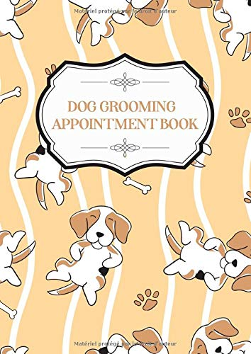 Dog Grooming Appointment Book: Pet Hairdressers salons | Daily weekly calendar | Professional Agenda | Weekly appointment 7am to 8pm Undated | 150 Pages 8,27 x 11,69 inches