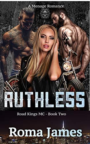 RUTHLESS: A Ménage Romance (Road Kings MC Book 2) (English Edition)
