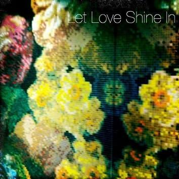 Let Love Shine In