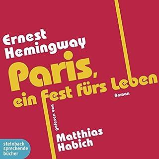 Paris, ein Fest fürs Leben                   Autor:                                                                                                                                 Ernest Hemingway                               Sprecher:                                                                                                                                 Matthias Habich                      Spieldauer: 4 Std. und 59 Min.     87 Bewertungen     Gesamt 4,7