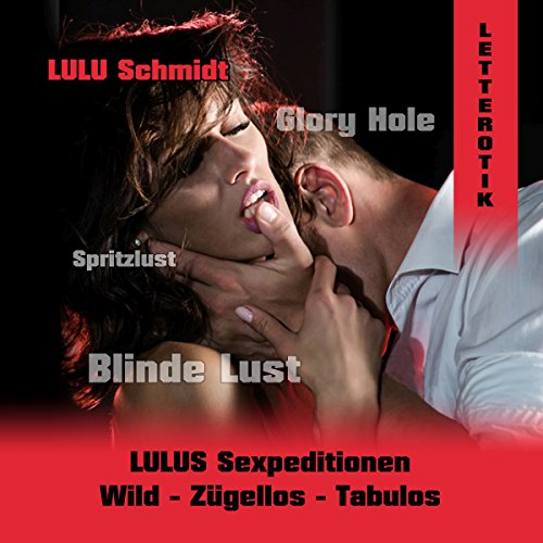 Lulus Sexpeditionen: Wild - Zügellos - Tabulos cover art