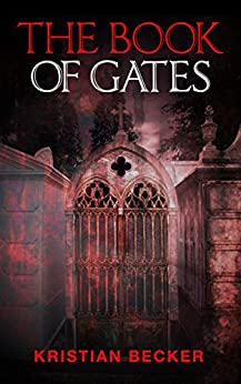 [Kristian Becker]のThe Book of Gates (English Edition)