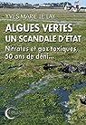 Algues vertes, un scandale d'Etat : Nitrates et gaz toxiques, 50 ans de déni... par Le Lay