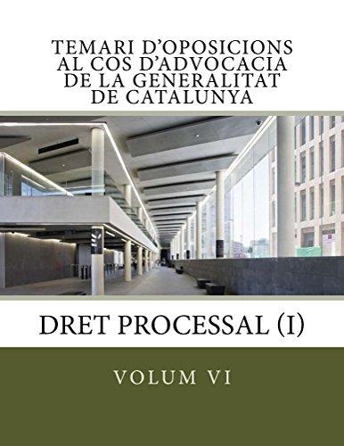 Temari d'Oposicions al Cos d'Advocacia de la Generalitat de Catalunya: Dret Processal (I) (Temari oposicions Cos Advocacia Generalitat de Catalunya Book 6) (Catalan Edition)