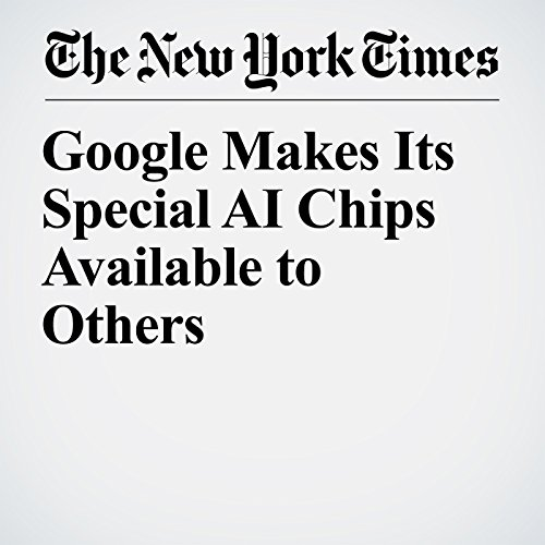 Google Makes Its Special AI Chips Available to Others copertina
