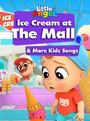Ice Cream at The Mall & More Kids Songs - Little -
