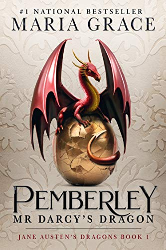 Pemberley: Mr. Darcy's Dragon: A Pride and Prejudice Variation (Jane Austen's Dragons Book 1) by [Maria Grace]