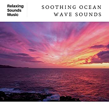 Soothing Ocean Wave Sounds