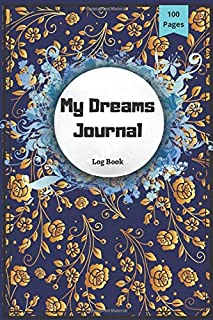 My Dreams Journal Log Book: Dreams pre-filled / blank Tracking Guided journal To keep record thoughts emotions before slee...
