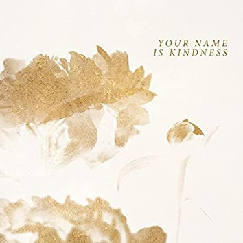 Your Name Is Kindness (feat. Nicole Scappatura)