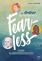Fearless: 24 Abenteuer an Gottes Seite - Wahre Glaubensgeschichten