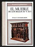 MUEBLE DE LOS SIGLOS XV Y XVI - EL: ITALIA Y CENTROEUROPA