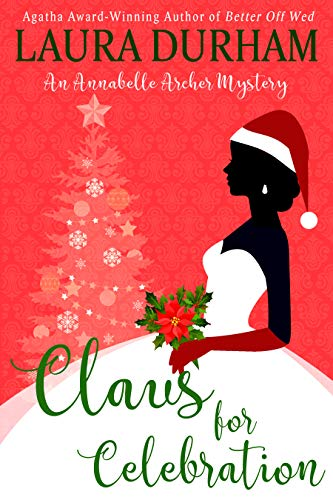 Claus for Celebration: A Holiday Cozy Mystery (Annabelle Archer Wedding Planner Mystery Book 15)