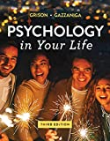 PSYCHOLOGY IN YOUR LIFE-TEXT ONLY