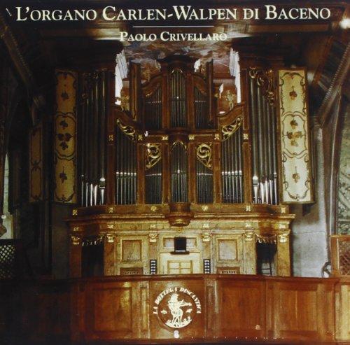 L'Organo Carlen-Walpen Di Baceno