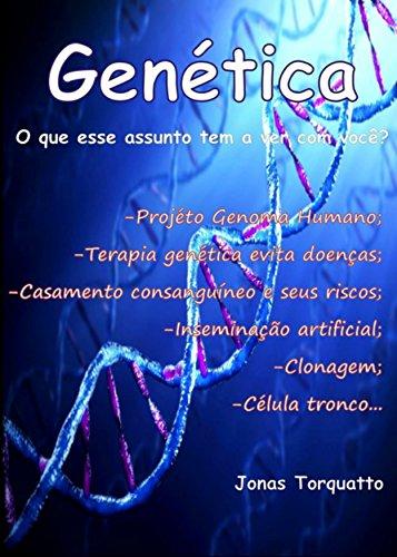 Genética: O que tem a ver com você? (Portuguese Edition)