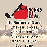 Steven Loves Video Games, Avengers and White Plains, New York