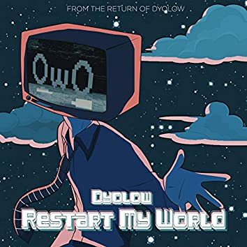 Restart My World