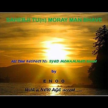 Sahebji Tu(N) Moray Man Bhave