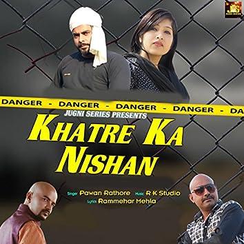 Khatre Ka Nishan