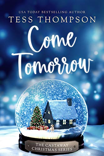 Come Tomorrow (Castaway Christmas Book 1) by [Tess Thompson]