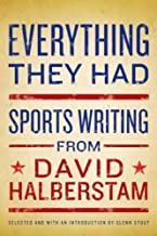Everything They Had: Sports Writing from David Halberstam Hardcover May 6, 2008
