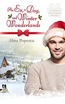 An Ex, A Dog, and Winter Wonderlands: A Gay Christmas Romance by [Alina Popescu]