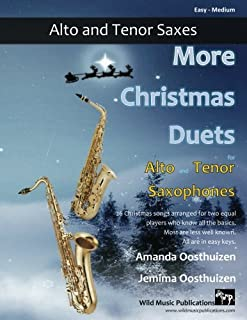 More Christmas Duets for Alto and Tenor Saxophones: 26 Christmas songs arranged for two equal players who know all the bas...