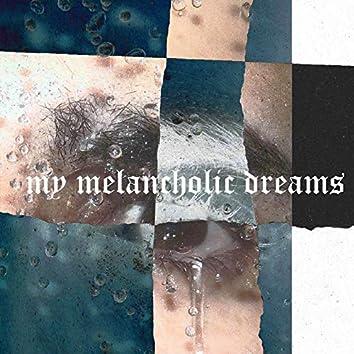 My Melancholic Dreams