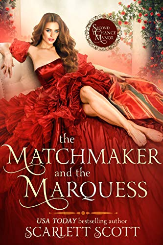 The Matchmaker and the Marquess (Second Chance Manor Book 1) (English Edition)