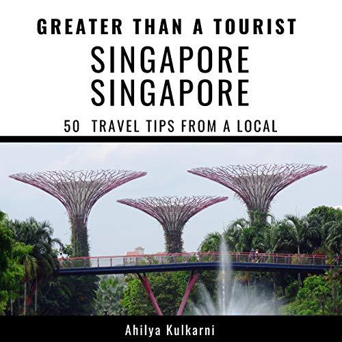 Couverture de Greater Than a Tourist - Singapore, Singapore