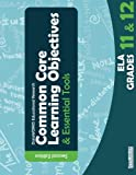 Common Core Learning Objectives and Essential Tools - 11/12 - ELA - 2nd Edition