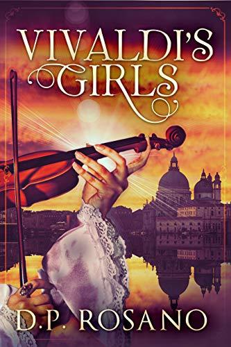 Las Chicas de Vivaldi de D.P. Rosano