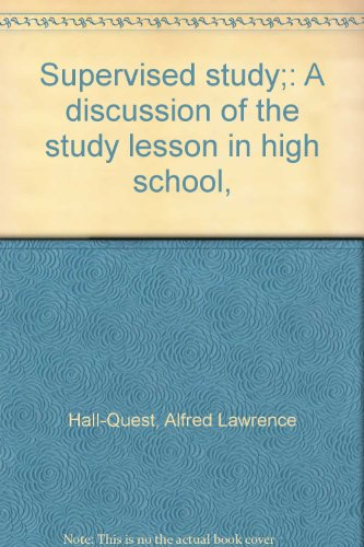 Supervised study;: A discussion of the study lesson in high school,